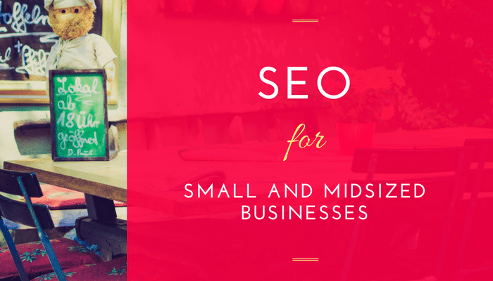 SEO for Small and Mid-sized Businesses