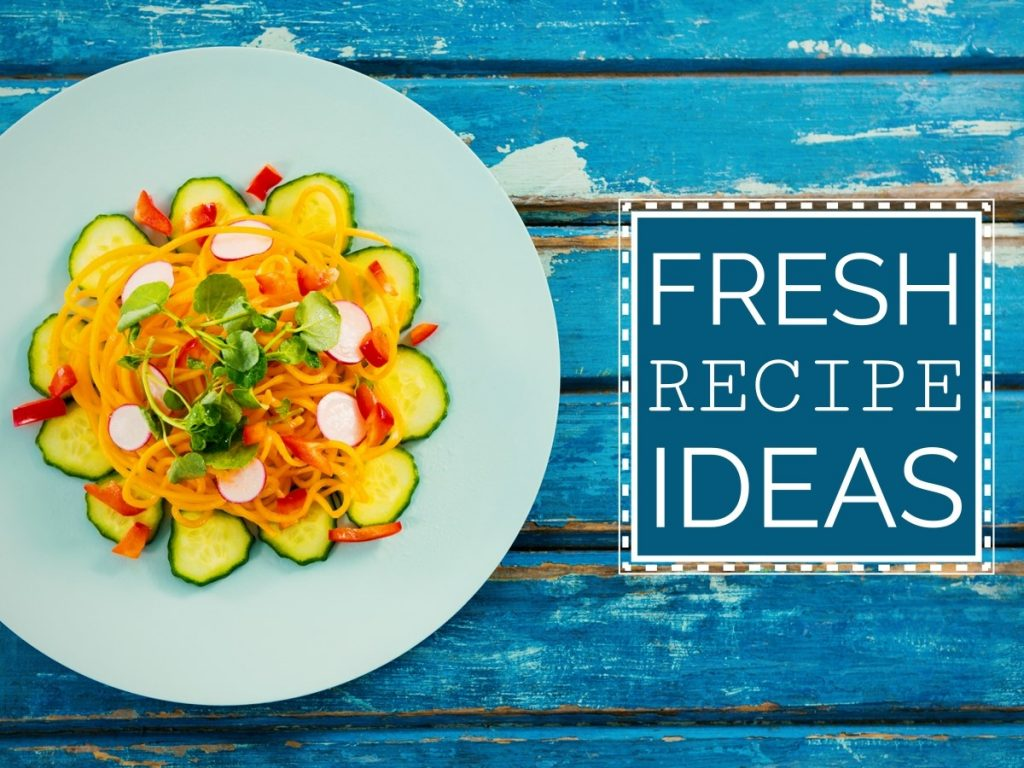 Fresh Recipe Ideas